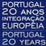 Comemorações dos 20 anos de Adesão de Portugal à União Europeia